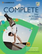 COMPLETE FIRST FOR SCHOOLS STUDENT´S BOOK WITHOUT ANSWERS ED. 2020
