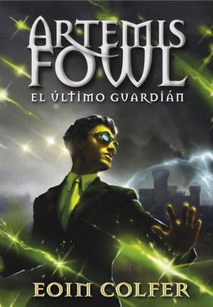 ARTEMIS FOWL.  EL ULTIMO GUARDIAN