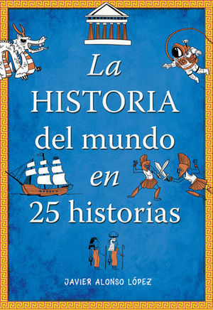 LA HISTORIA DEL MUNDO EN 25 HISTORIAS