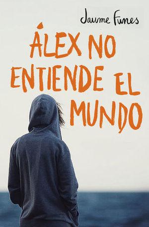 ALEX NO ENTIENDE EL MUNDO