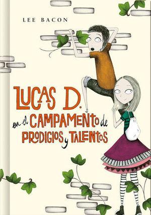 LUCAS D EN EL CAMPAMENTO DE PRODIGIOS Y TALENTOS
