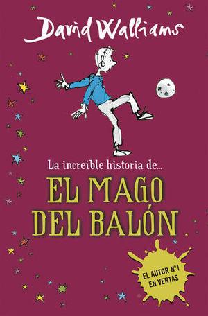 LA INCREIBLE HISTORIA DE ... EL MAGO DEL BALON