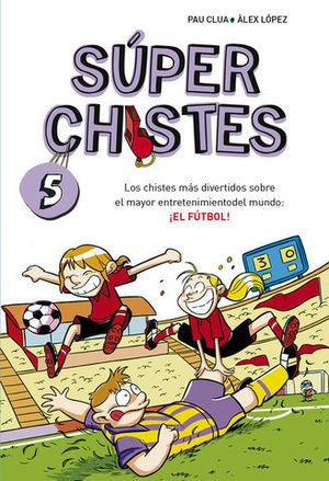 SUPER CHISTES 5 EL FUTBOL