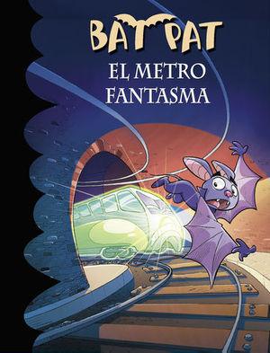BAT PAT EL METRO FANTASMA