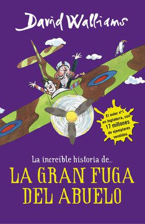 LA INCREIBLE HISTORIA DE ... LA GRAN FUGA DEL ABUELO