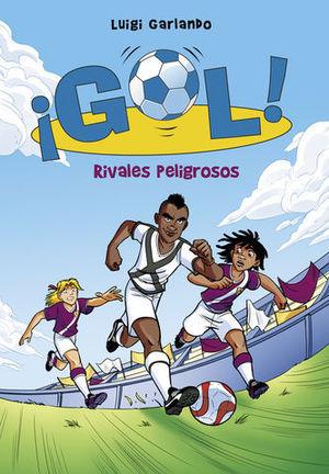 GOL ! RIVALES PELIGROSOS