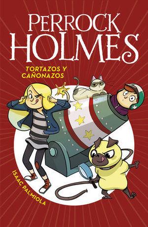 PERROCK HOLMES TORTAZOS Y CAÑONAZOS