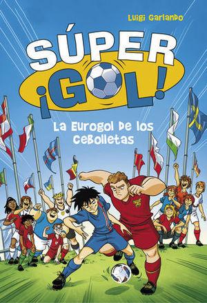 SUPER ¡ GOL ! LA EUROGOL DE LOS CEBOLLETAS
