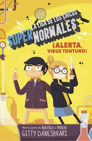 LA LIGA DE LOS CHICOS SUPERNORMALES ¡ ALERTA, VIRUS TONTUNO !