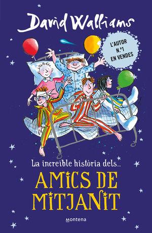 LA INCREIBLE HISTORIA DELS... AMICS DE MITJANIT