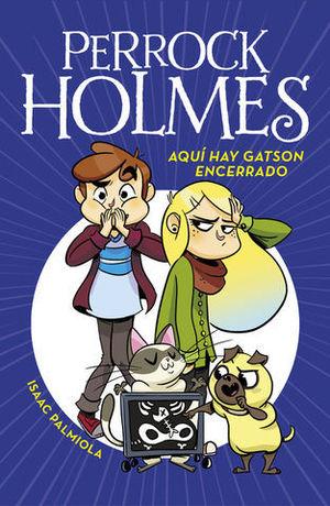 PERROCK HOLMES AQUI HAY GATSON ENCERRADO