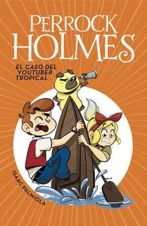 PERROCK HOLMES.  EL CASO DEL YOUTUBER TROPICAL