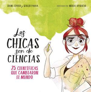 LAS CHICAS SON DE CIENCIAS.  25 CIENTIFICAS QUE CAMBIARON EL MUNDO