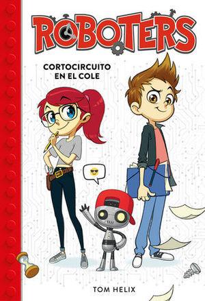 ROBOTERS.  CORTOCIRCUITO EN EL COLE