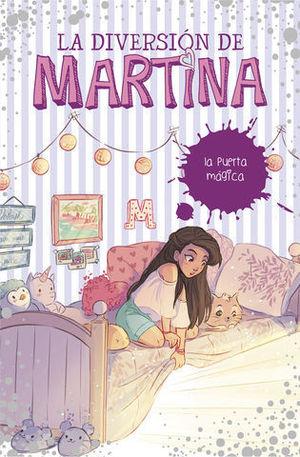 LA DIVERSION DE MARTINA.  LA PUERTA MÁGICA