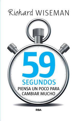 59 SEGUNDOS. PIENSA UN POCO PARA CAMBIAR MUCHO 3ª ED. 2015
