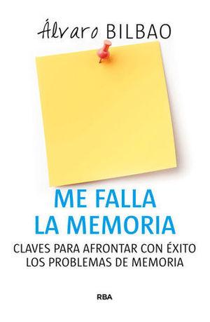 ME FALLA LA MEMORIA. CLAVES PARA AFRONTAR CON EXITO LOS...