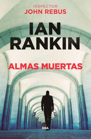 JOHN REBUS 10.  ALMAS MUERTAS