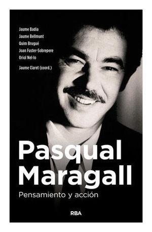PASQUAL MARAGALL. PENSAMIENTO Y ACCION