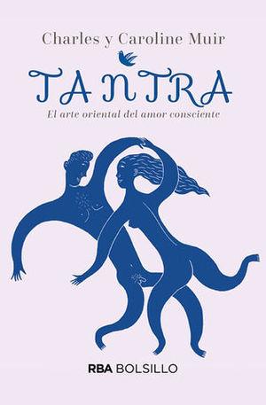 TANTRA.  EL ARTE ORIENTAL DEL AMOR CONSCIENTE