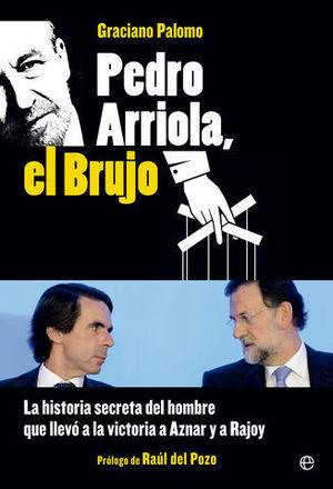 PEDRO ARRIOLA, EL BRUJO