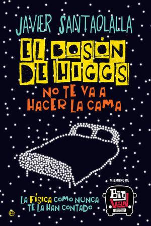 EL BOSON DE HIGGS NO TE VA A HACER LA CAMA