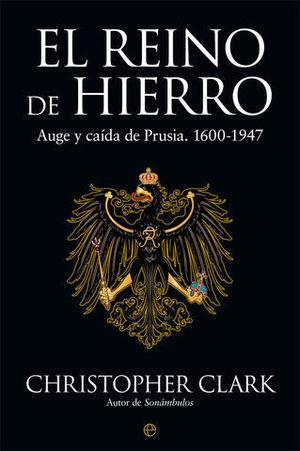 EL REINO DE HIERRO AUGE Y CAIDA DE PRUSIA 1600-1947