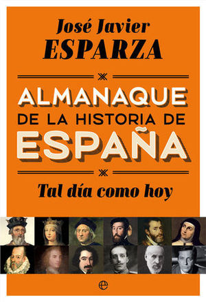 ALMANAQUE DE LA HISTORIA DE ESPAÑA.  TAL DIA COMO HOY
