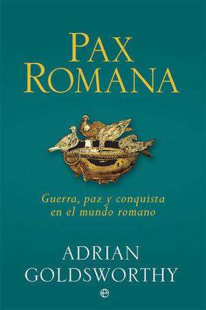 PAX ROMANA / GUERRA PAZ Y CONQUISTA EN EL MUNDO