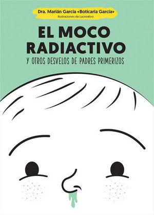 EL MOCO RADIOACTIVO Y OTROS DESVELOS DE PADRES