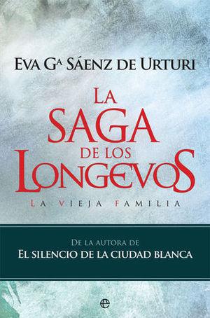 LA SAGA DE LOS LONGEVOS. LA VIEJA FAMILIA