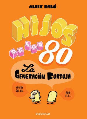 HIJOS DE LOS 80 LA GENERACION BURBUJA