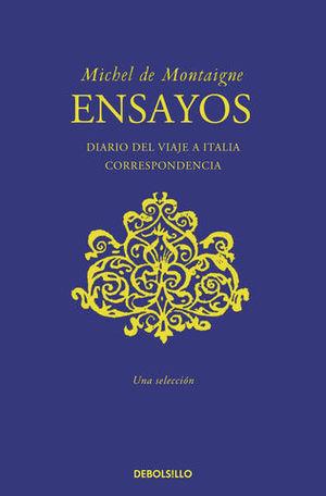 ENSAYOS DIARIO DEL VIAJE A ITALIA CORRESPONDENCIA EFEMERIDES SENTENCIA