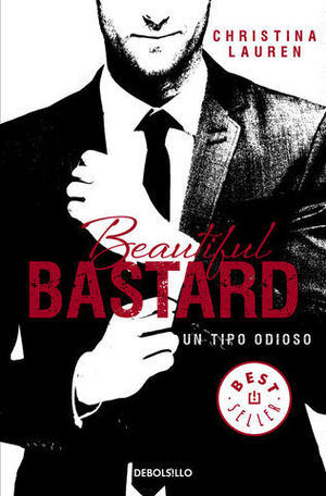 BEAUTIFUL BASTARD UN TIPO ODIOSO