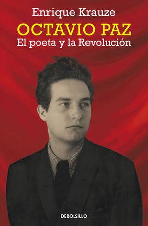 OCTAVIO PAZ EL POETA Y LA REVOLUCION