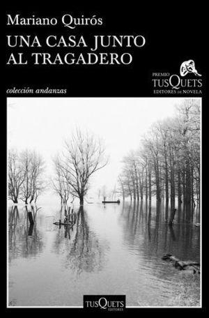 UNA CASA JUNTO AL TRAGADERO  ( PREMIO TUSQUET 2017 )