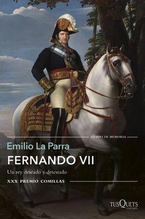 FERNANDO VII   ( XXX PREMIO COMILLAS )