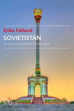 SOVIETISTAN.  UN VIAJE POR LAS REPUBLICAS DE ASIA CENTRAL