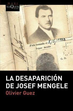 LA DESAPARICIÓN DE JOSEF MENGELE.
