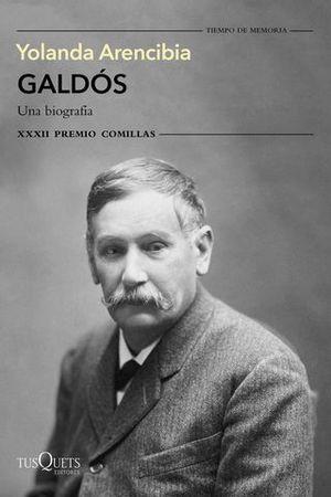 GALDOS.  UNA  BIOGRAFIA PREMIO COMILLAS 2020