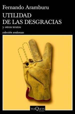 UTILIDAD DE LAS DESGRACIAS. Y OTROS TEXTOS