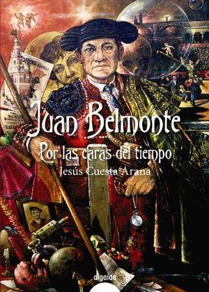 JUAN BELMONTE POR LAS CARAS DEL TIEMPO