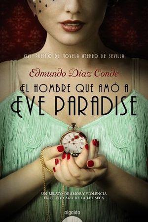 EL HOMBRE QUE AMO A EVE PARADISE ( XLVII PREMIO ATENEO SEVILLA)