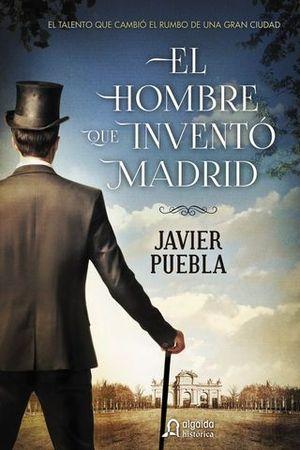EL HOMBRE QUE INVENTO MADRID
