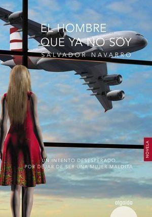 EL HOMBRE QUE YA NO SOY