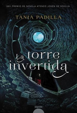 LA TORRE INVERTIDA  ( XXII PREMIO ATENEO JOVEN DE SEVILLA 2017 )