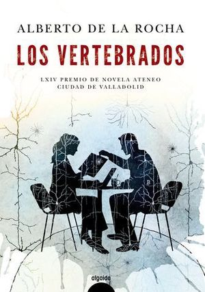 LOS VERTEBRADOS  ( PREMIO NOVELA ATENEO CIUDAD VALLADOLID)