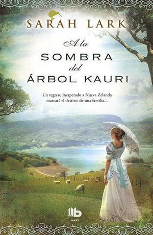 A LA SOMBRA DEL ARBOL KAURI ( TRILOGIA KAURI VOL. 2)