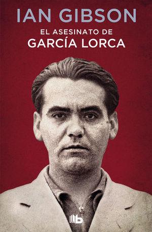 EL ASESINATO DE FEDERICO GARCIA LORCA