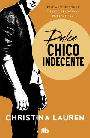 DULCE CHICO INDECENTE (SERIE WILD SEASONS 1 )